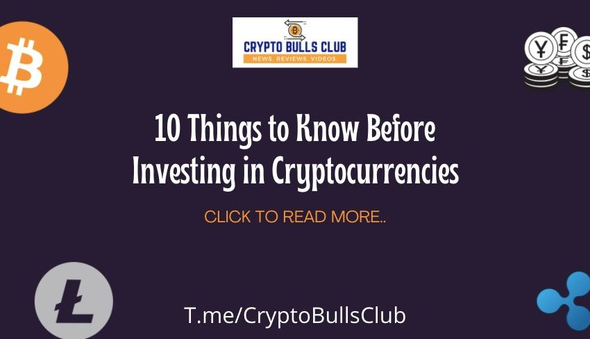 10 Things to know Before Investing in Cryptocurrency