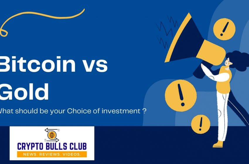 BTC vs GOLD: Which should be your choice of investment?