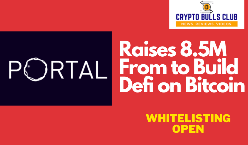 Portal to build a Layer 2 wallet, cross-chain DEX on Bitcoin Raises $8.5M Funding