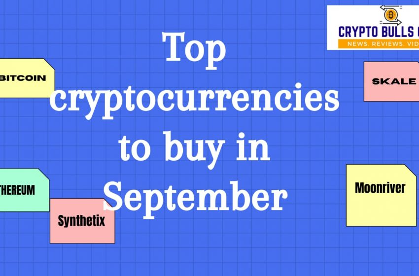 Top 5 Cryptocurrencies to Invest in September 2021